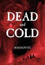 Dead and Cold