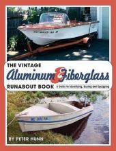 Vintage Aluminum & Fiberglass Runabout Book--A Guide to Identifying, Buying and E