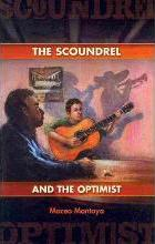The Scoundrel and the Optimist