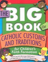 The Big Book of Catholic Customs and Traditions for Childrens' Faith Formation