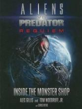Aliens vs. Predator: Requiem - Inside the Monster Shop: Requiem - Inside the Monster Shop