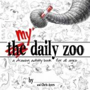 My Daily Zoo: A Drawing Activity Book for All Ages