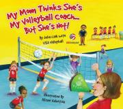 My Mom Thinks She's My Volleyball Coach... But She's Not