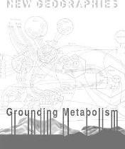 New Geographies, 6 - Grounding Metabolism