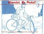 Bipedal, by Pedal