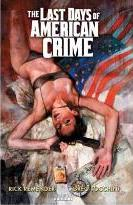 The Last Days of American Crime: v. 1