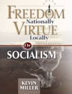 Freedom Nationally, Virtue Locally-or Socialism