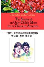 The Stories of an Only Child's Mom from China to America