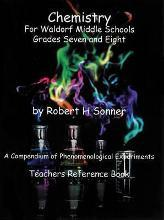 Chemistry for Waldorf Middle Schools: Grades Six, Seven and Eight: Grades six, seven and eight