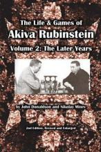 The Life & Games of Akiva Rubinstein, Volume 2