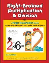 Right-Brained Multiplication & Division, a Forget Memorization Book