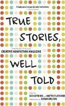 True Stories, Well Told