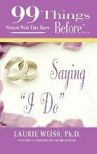 """99 Things Women Wish They Knew Before Saying """"I Do"""""""