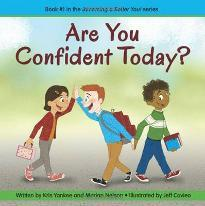 Are You Confident Today?: Becoming a Better You! Book 1