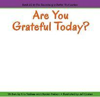 Are You Grateful Today? (Becoming a Better You!)