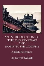 An Introduction to the Tao Te Ching and Holistic Philosophy
