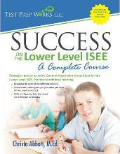 Success on the Lower Level ISEE - A Complete Course