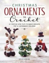 Christmas Ornaments to Crochet: 50 Festive and Easy-to-Follow Designs for a Handmade Holiday