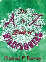 The A to Z Book of Wildflowers