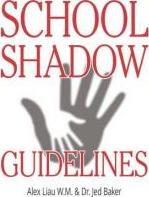 School Shadow Guidelines
