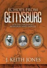 Echoes from Gettysburg