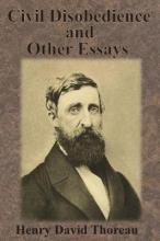 civil disobedience and other essays henry david thoreau  civil disobedience and other essays