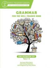 Grammar for the Well-Trained Mind: Core Instructor Text, Years 1-4