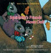 Squirlette's Friends Move Out!