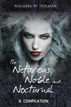 The Nefarious, Noble and Nocturnal