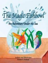 The Magic Fishbowl