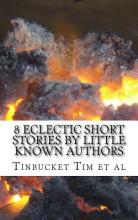 8 Eclectic Short Stories by Little Known Authors