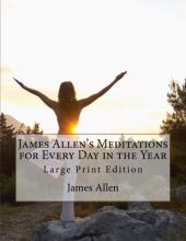 James Allen's Meditations for Every Day in the Year