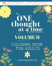 The One Thought at a Time Coloring Companion Volume II - Coloring Book for Adults