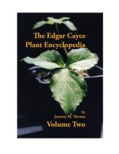 The Edgar Cayce Plant Encyclopedia Volume II