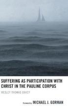 Suffering as Participation with Christ in the Pauline Corpus