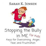 Stopping the Bully in Me for Kids