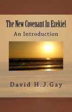 The New Covenant in Ezekiel