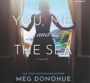 You, Me, and the Sea Lib/E