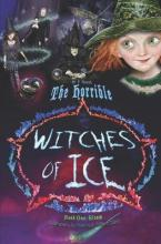 The Horrible Witches of Ice Book One