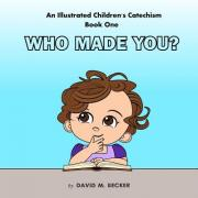 An Illustrated Children's Catechism Book One