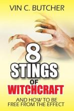 8 Stings of Witchcraft and How to Be Free from the Effect
