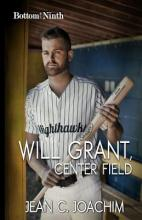 Will Grant, Center Field