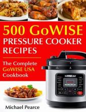 500 Gowise Pressure Cooker Recipes