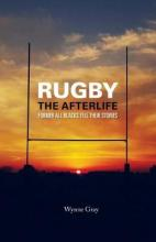 Rugby - The Afterlife
