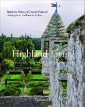 Highland Living; Landscape, Style, and Traditions of Scotland
