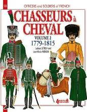 Chasseurs a Cheval: 1779-1815 Volume 2