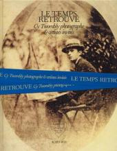 Cy Twombly Photographer, Friends and Others: Le Temps Retrouv