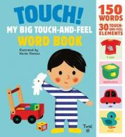 Touch! My Big Touch-and-Feel Word Book