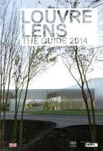 Louvre Lens: The Guide 2014