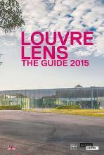 Louvre Lens: The Guide 2015